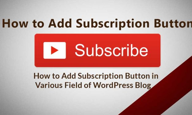 How to Add Subscription Button in WordPress Blog