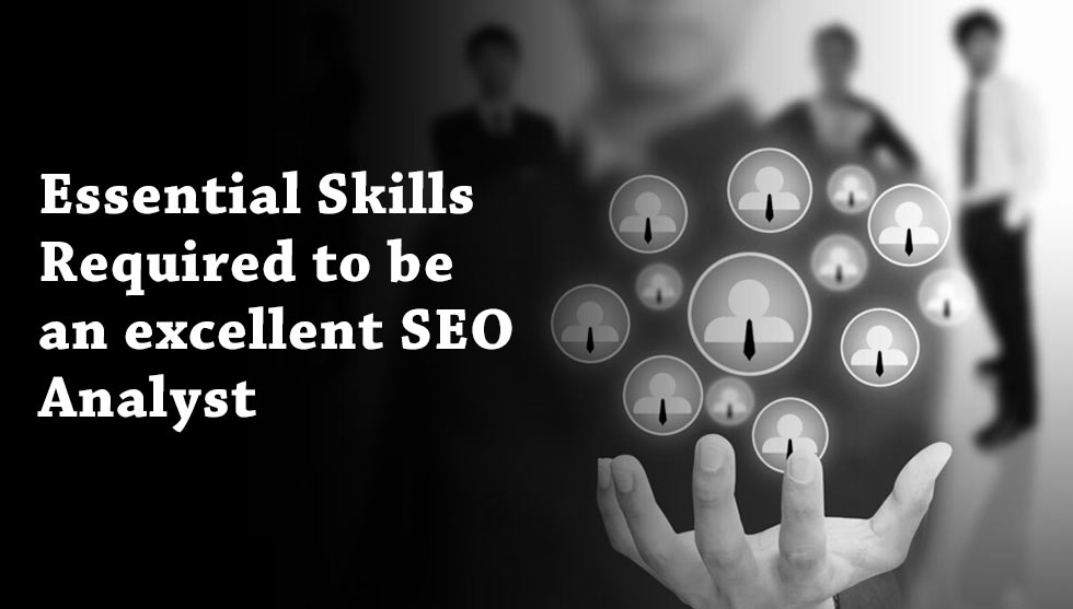 Essential Skills of An Excellent SEO Analyst for Alexa rank improvement