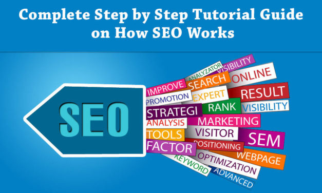 Complete Step by Step Tutorial Guide on How SEO Works